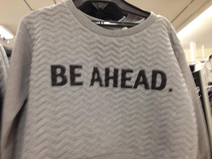 Be Ahead.