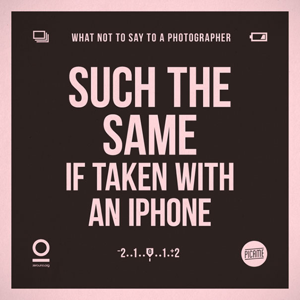 what-not-to-say-to-a-photographer-annoying-phrases-zerouno-15