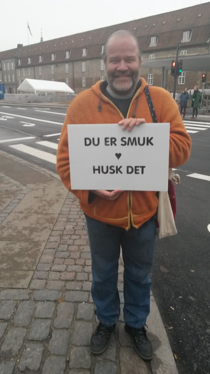"""""""you Are Beautiful. Remember That."""" This Man Was Sanding In An Intersection In Copenhagen."""