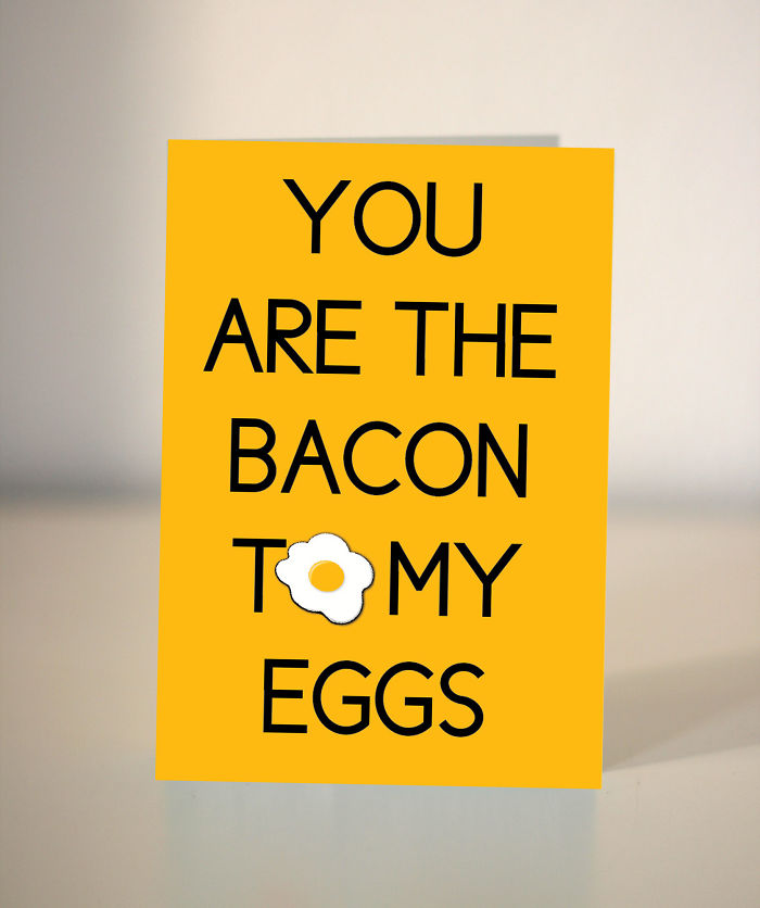 You Are The Bacon To My Eggs
