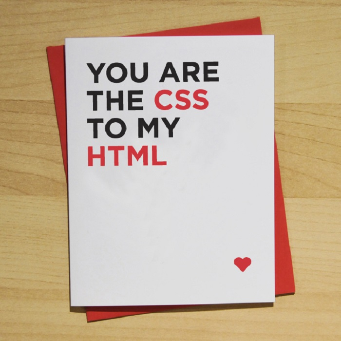 You're The Css To My Html