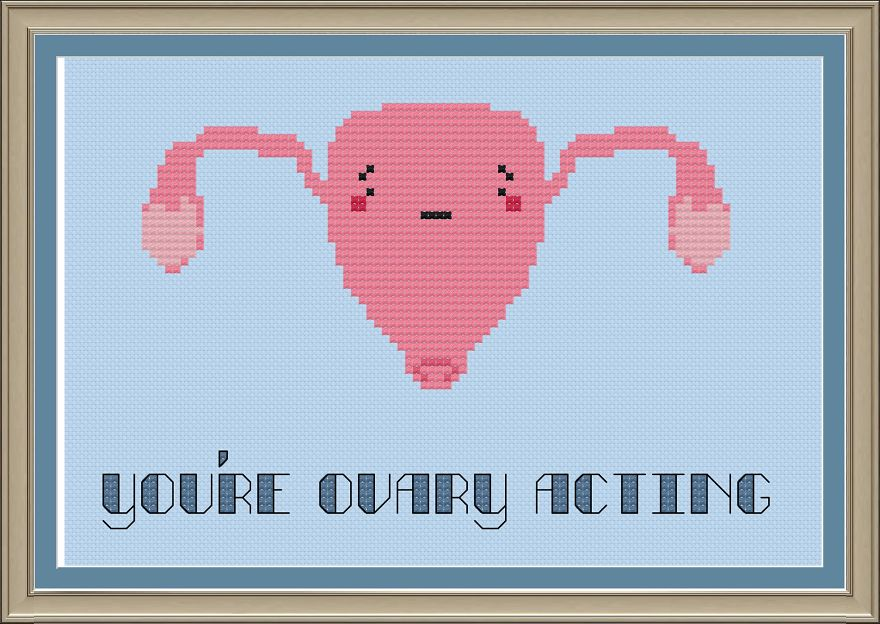 You're Ovary Acting