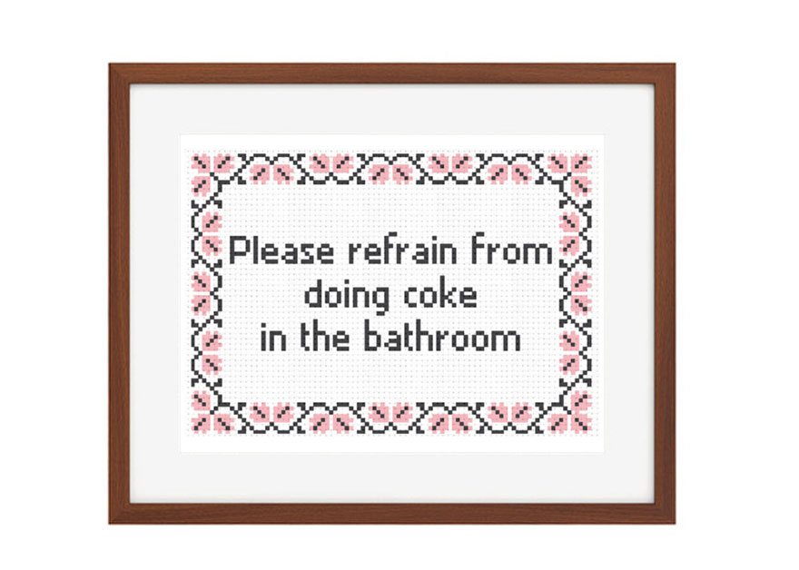 Please Refrain From Doing Coke In The Bathroom