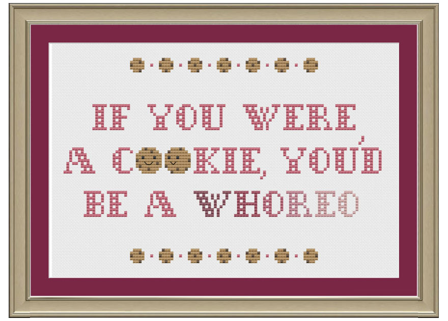 If You Were A Cookie, You'd Be A Whoreo