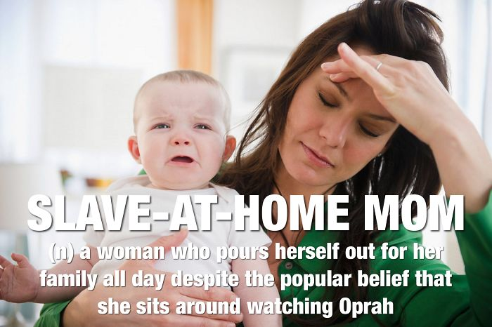 Slave-at-home Mom