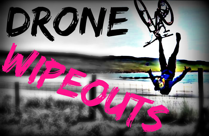 Drone Wipeouts