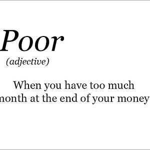 The Real Meaning Of Being Poor