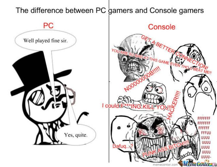 Pc Gamer's Reaction To Losing Vs. Console Gamer's Reaction To Losing.
