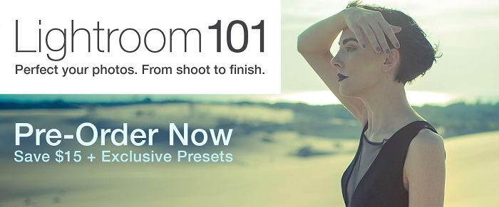 Lightroom 101 & 201 Tutorials Are Now Available For Pre-order!