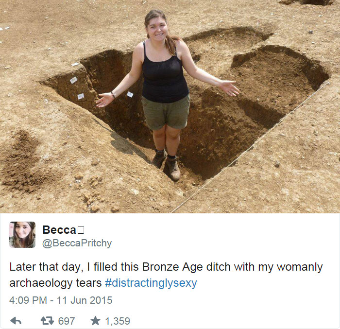 Later That Day, I Filled This Bronze Age Ditch With My Womanly Archaeology Tears