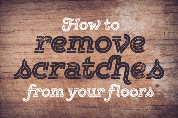 How To Remove Scratches From Your Floor
