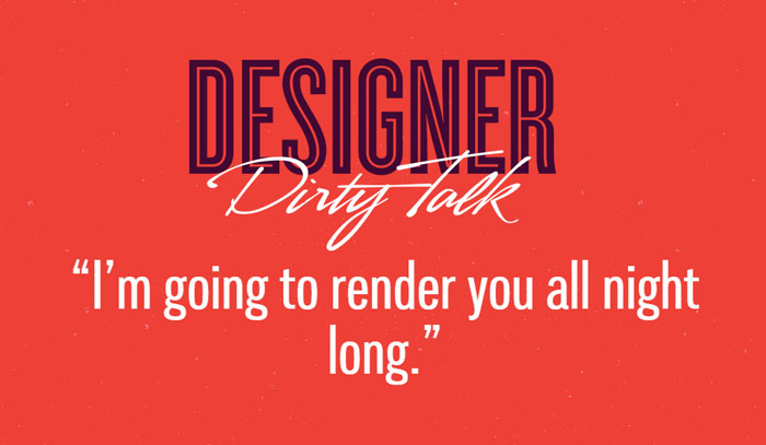 If Designers Talked Dirty, This Is What They'd Say (23 pics)