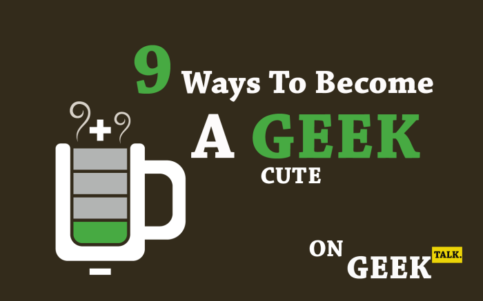 {think Geek} How To Become A Pretty Good Geek – Geek Talk