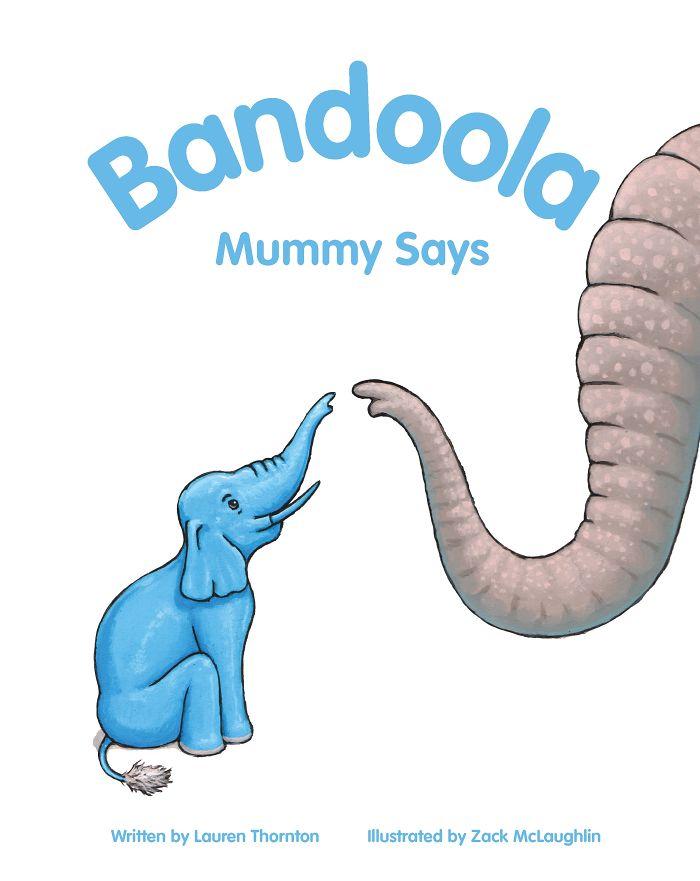 'bandoola-mummy Says' A Short Story About A Curious Blue Elephant