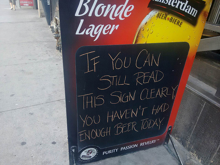 This Is A Sign Outside A Bar In My City. I Think This Is Rather Clever Marketing