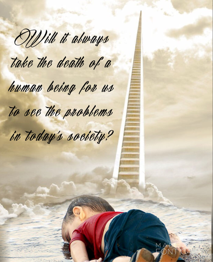 Will It Always Take The Death Of A Human Being For Us To See The Problems In Today's Society?