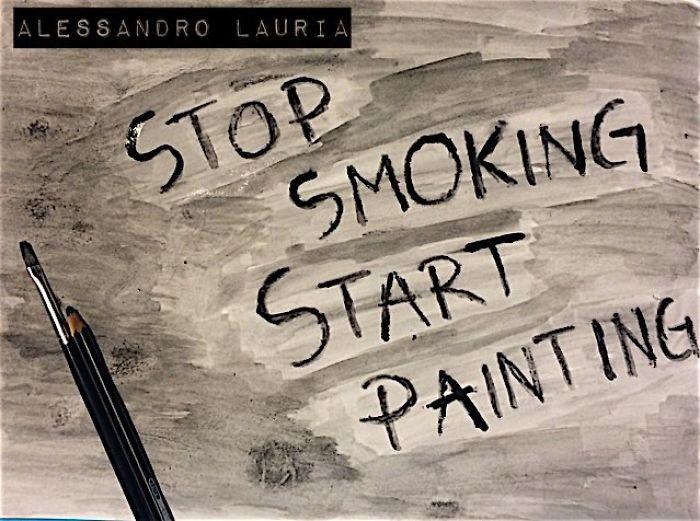 Stop Smoking, Start Painting