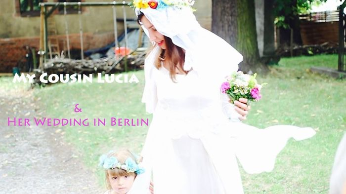 My Cousin Lucia & Her Wedding In Berlin
