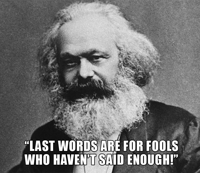 Karl Marx's Response When Asked By His Housekeeper What His Last Words Were