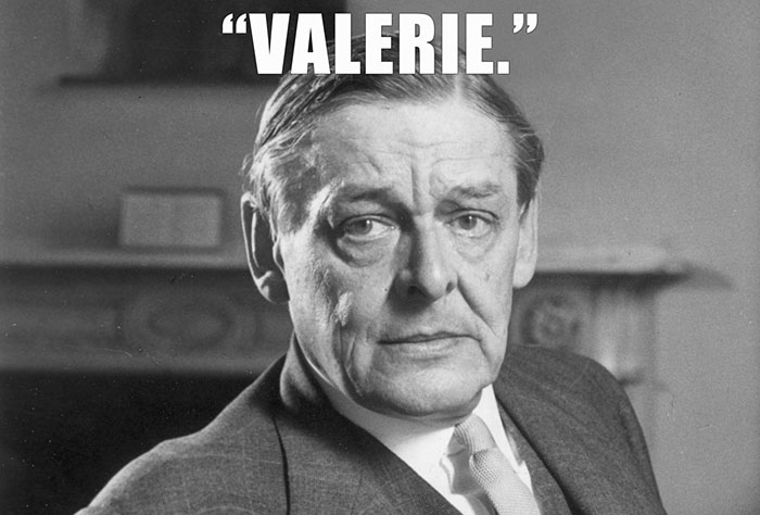 "T.S. Eliot Was Only Able To Whisper One Word As He Died: ""Valerie,"" The Name Of His Wife"