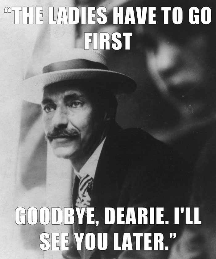John Jacob Astor IV And His Wife Were Travelling On The Titanic When It Struck An Iceberg And Began To Sink. Astor Gave Up His Seat Next To His Wife To Some Female Passengers And Spoke His Final Words To His Wife; He Was Later Found Floating In The Ocean, Dead