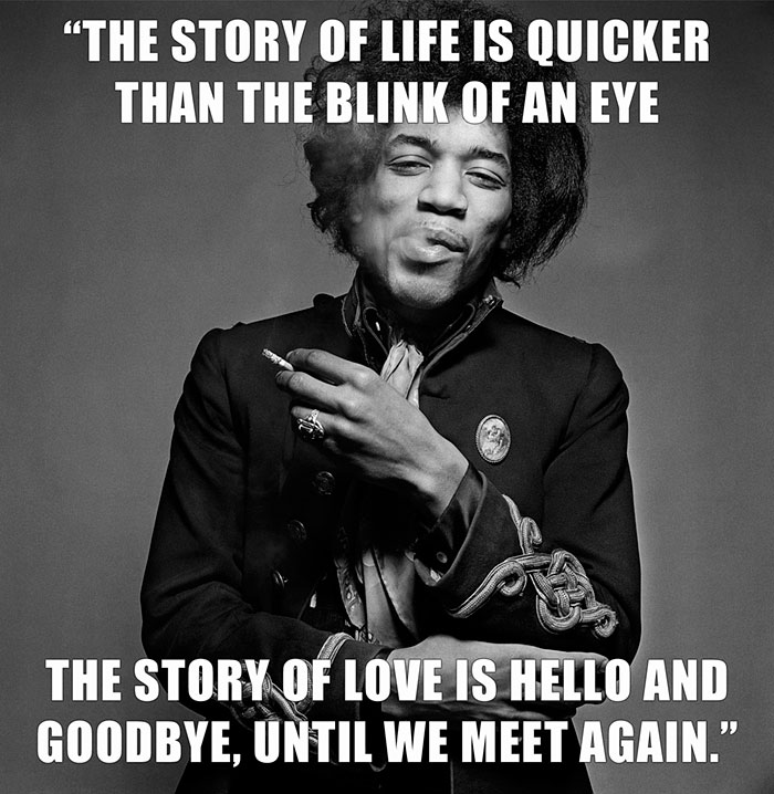 Jimi Hendrix Wrote This In A Poem Found Next To Him On His Deathbed. This Was The Final Sentence In The Poem