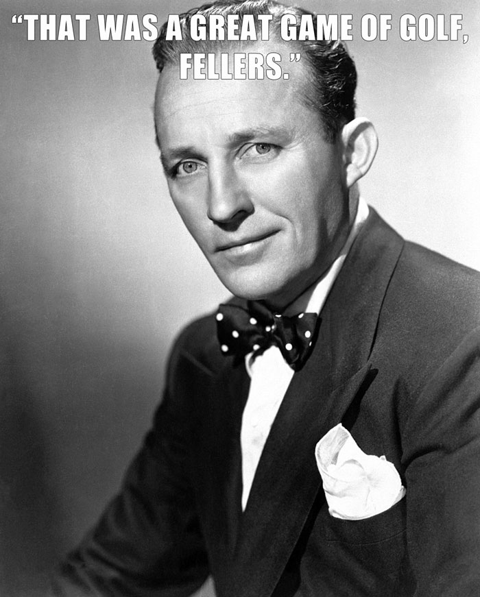 Bing Crosby Played 18 Holes Of Golf, Even When His Doctor Said To Only Do Nine. 20 Minutes After The Game, He Suffered A Fatal Heart Attack