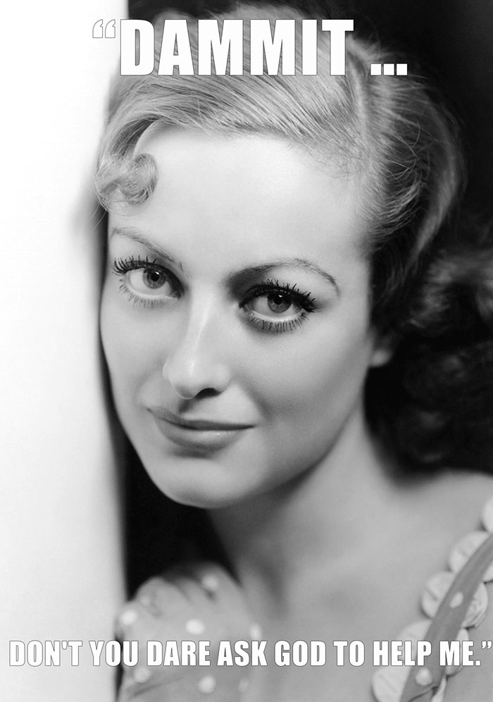 Joan Crawford Said This To Her Housekeeper When She Began To Pray Aloud