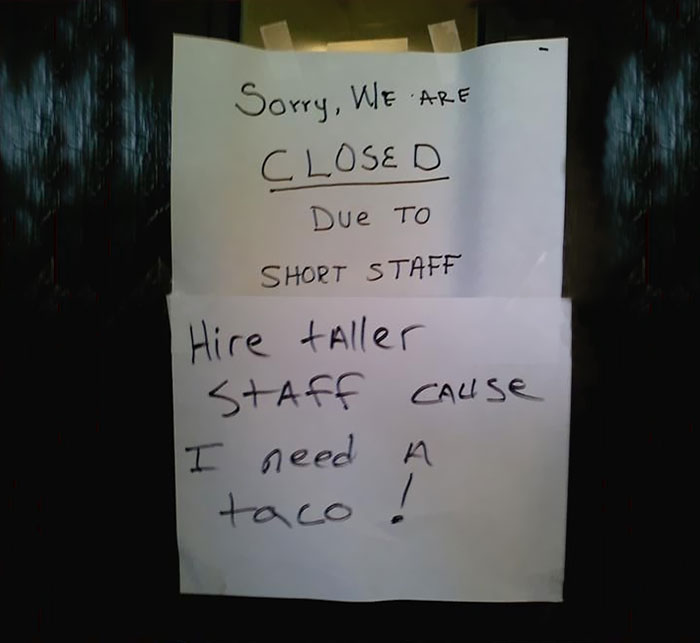 Hire Taller Staff Cause I Need A Taco!