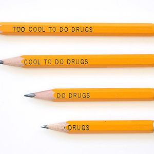 The Too Cool To Do Drugs Pencil