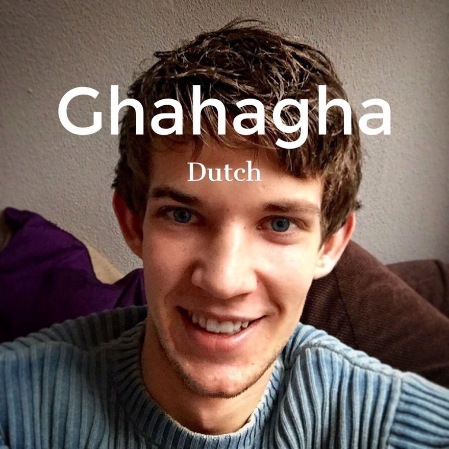 Dutch: Ghahagha