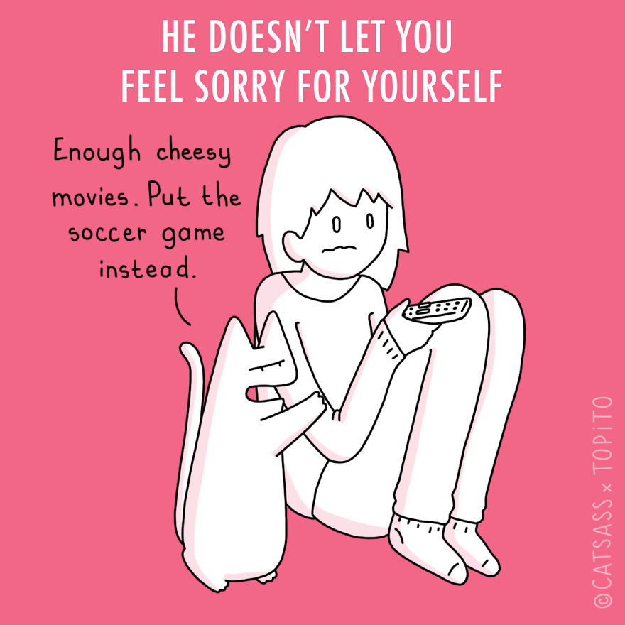 He Doesn't Let You Feel Sorry For Yourself