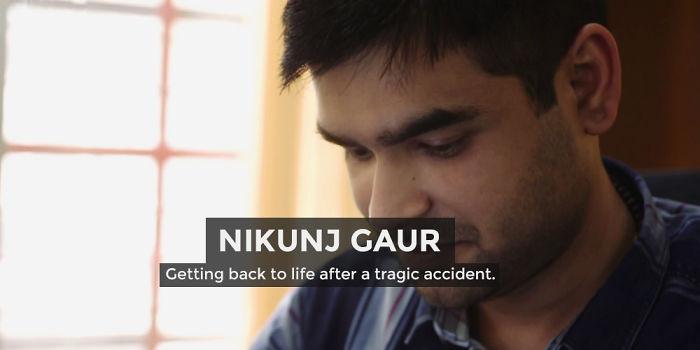 Nikunj Gaur On Rebuilding Life From Shattered Pieces