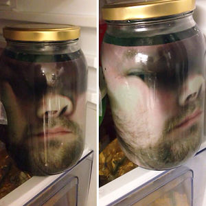Press Your Face Up Against Some Glass. Take A Picture. Print It. Laminate It. Place It In A Large Jar. Put The Jar In The Fridge