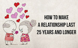 How To Make A Relationship Last 25 Years And Longer