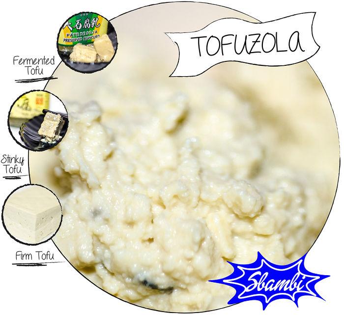 How To Make Tofuzola, Tofu Mix With Gorgonzola Feeling