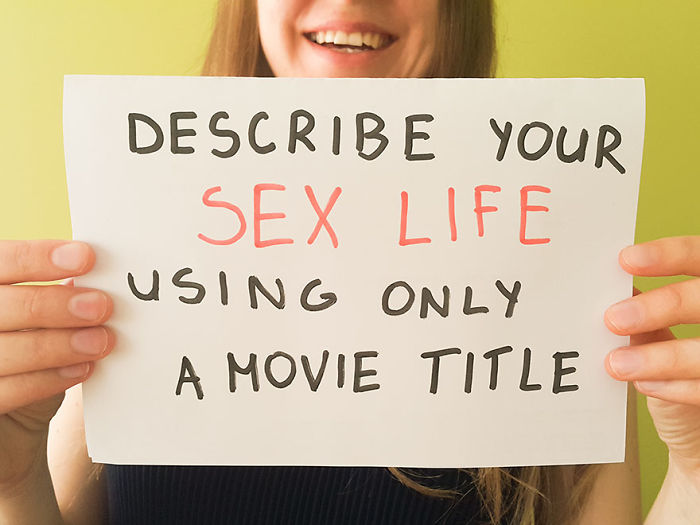 Describe Your Sex Life Using Only A Movie Title