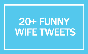20+ Funny Wife Tweets That All Married People Will Relate To