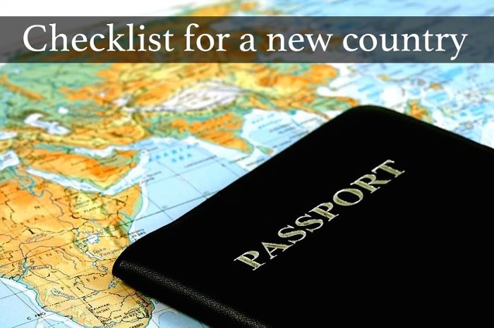 Your Checklist For A New Country