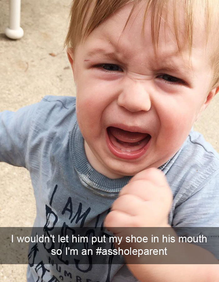 I Wouldn't Let Him Put My Shoe In His Mouth So I'm An #assholeparent