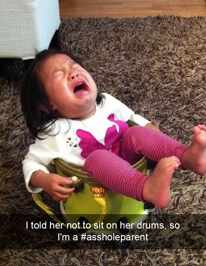 I Told Her Not To Sit On Her Drums, So I'm A #assholeparent
