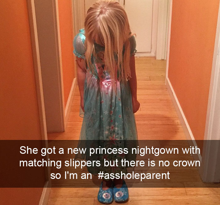 She Got A New Princess Nightgown With Matching Slippers But There Is No Crown So I'm An #assholeparent