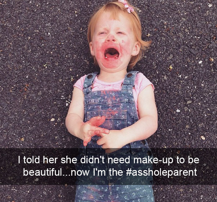I Told Her She Didn't Need Make-up To Be Beautiful... Now I'm The #assholeparent
