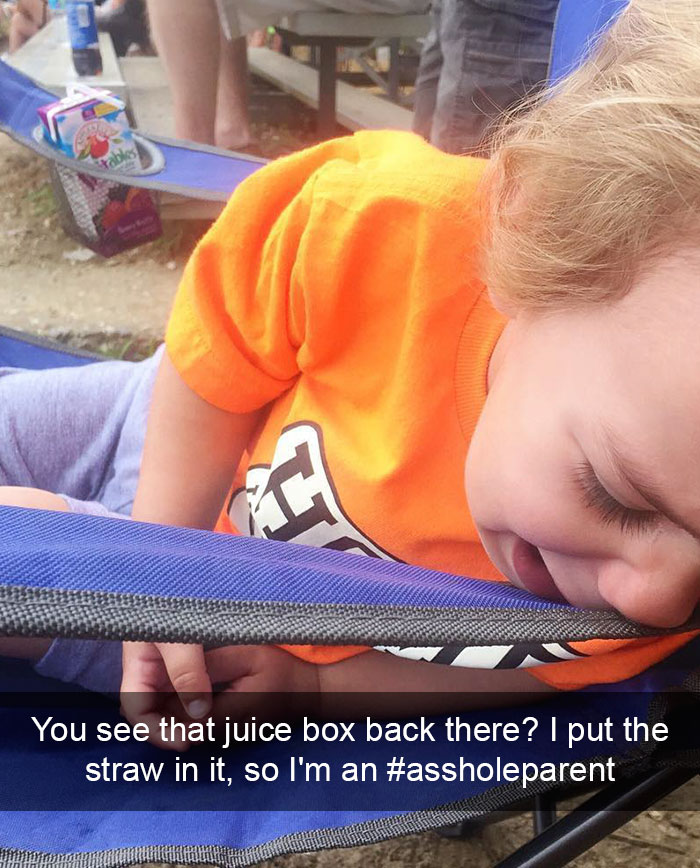 You See That Juice Box Back There? I Put The Straw In It, So I'm An #assholeparent