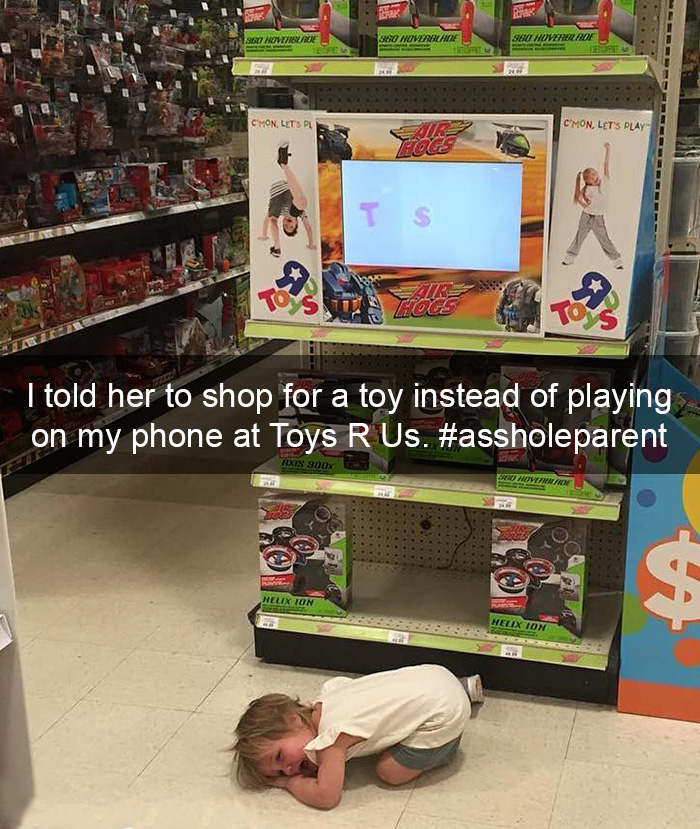 I Told Her To Shop For A Toy Instead Of Playing On My Phone At Toys R Us. Now I'm An #assholeparent