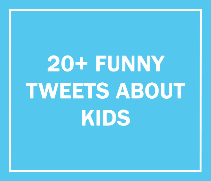78 Hilarious Tweets About Kids That Prove Parenting Is Fun