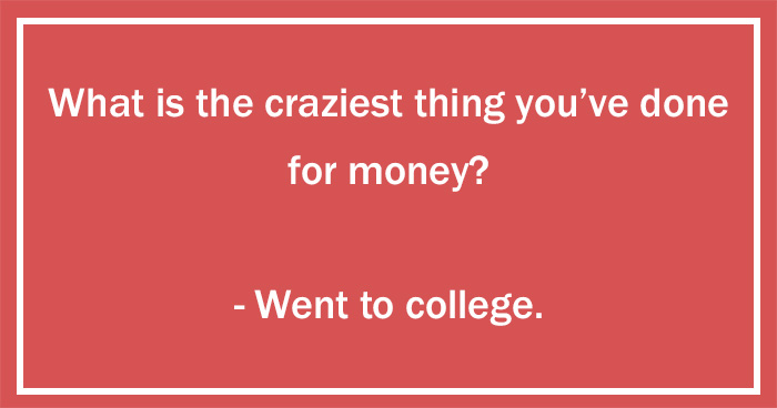 People Were Asked What The Craziest Things They've Done For Money Are, The Answers Will Surprise You