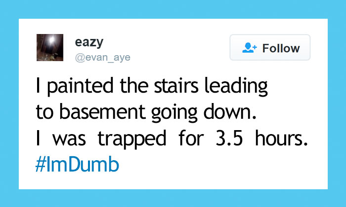 People Share Their Worst #ImDumb Moments