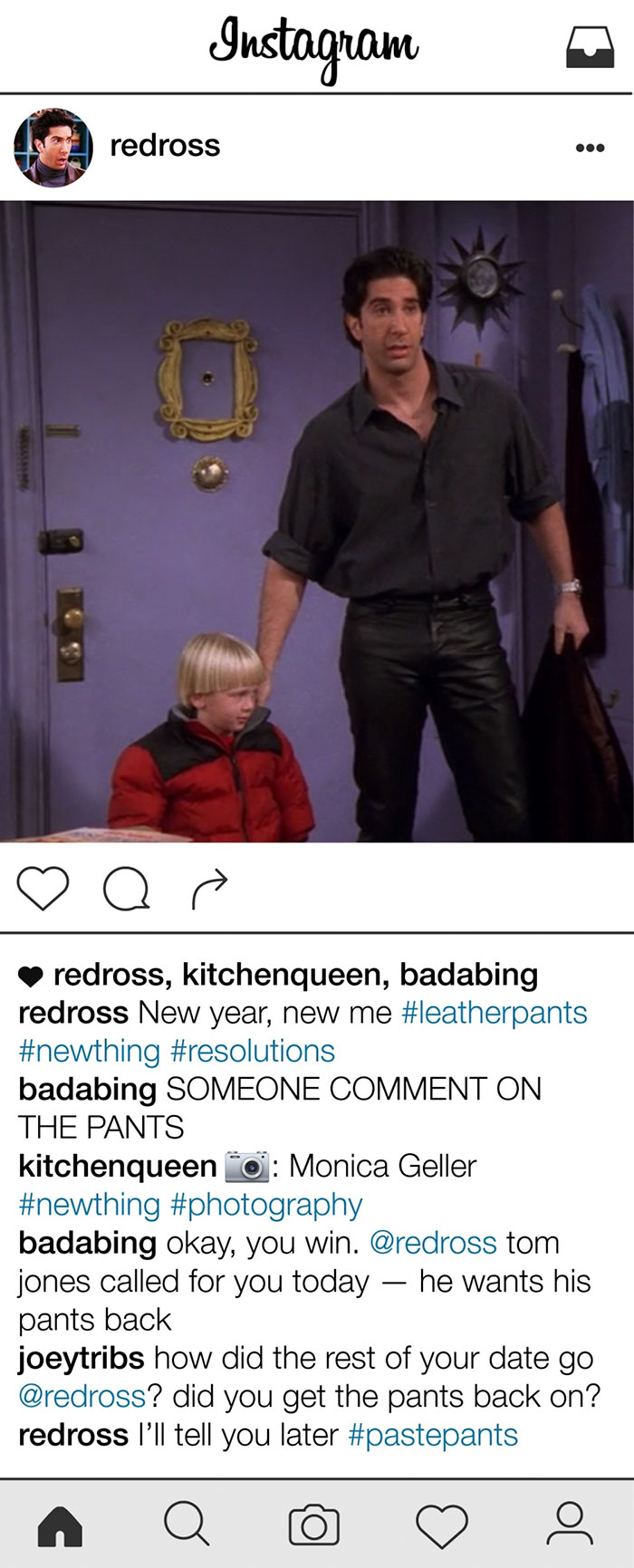 If Ross Geller Had Instagram
