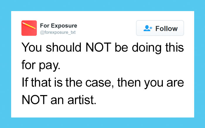 "15+ People Who Think They Can Pay Artists In ""Exposure"""